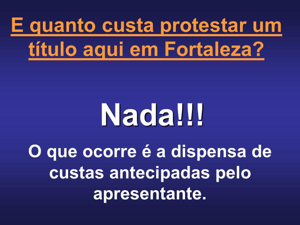 E quanto custa protestar um título aqui em Fortaleza.