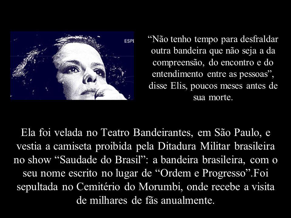 Elis virou o Brasil de cabeça pra baixo quando faleceu, devido ao uso de drogas, aos 36 anos. Falecimento: 19/01/1982, 11h45min, São Paulo, Brasil Cau