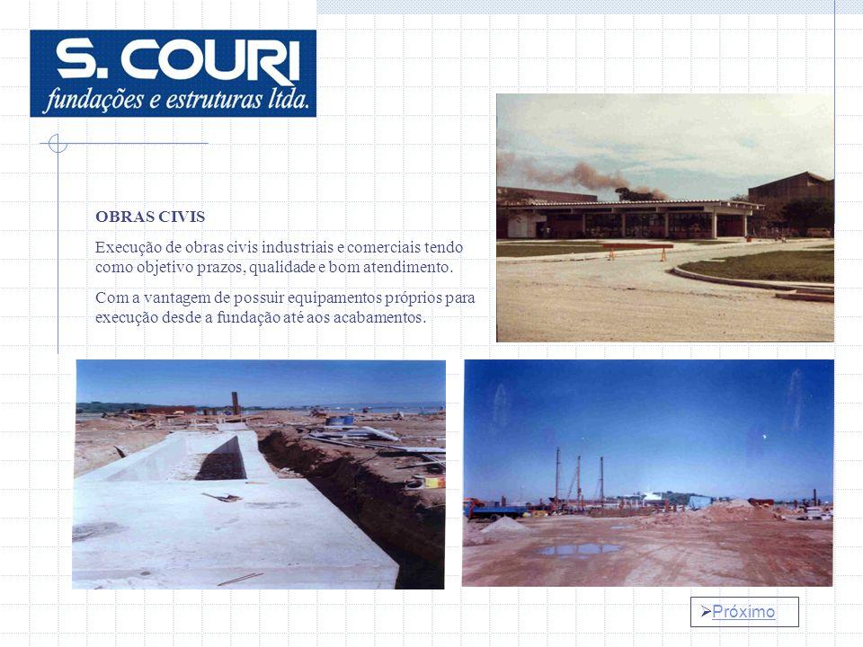 Próximo OBRAS CIVIS Execução de obras civis industriais e comerciais tendo como objetivo prazos, qualidade e bom atendimento.