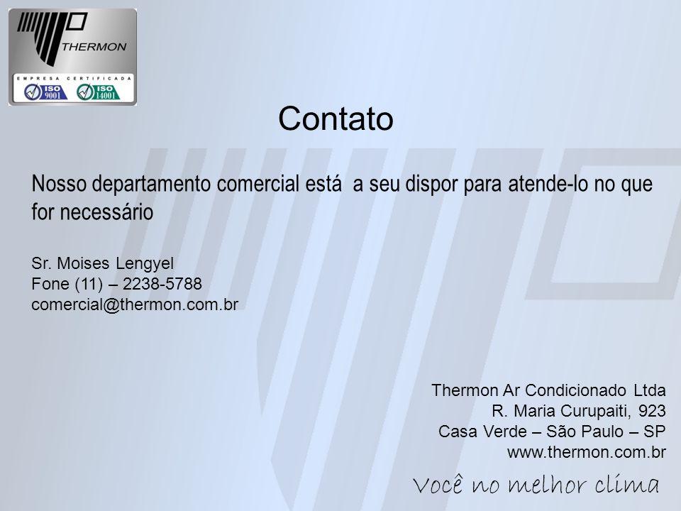 Contato Thermon Ar Condicionado Ltda R. Maria Curupaiti, 923 Casa Verde – São Paulo – SP www.thermon.com.br Nosso departamento comercial está a seu di
