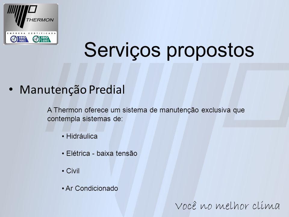 Manutenção Predial A Thermon oferece um sistema de manutenção exclusiva que contempla sistemas de: Hidráulica Elétrica - baixa tensão Civil Ar Condici