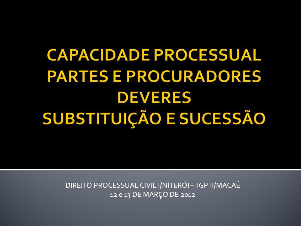 DIREITO PROCESSUAL CIVIL I/NITERÓI – TGP II/MACAÉ 12 e 13 DE MARÇO DE 2012