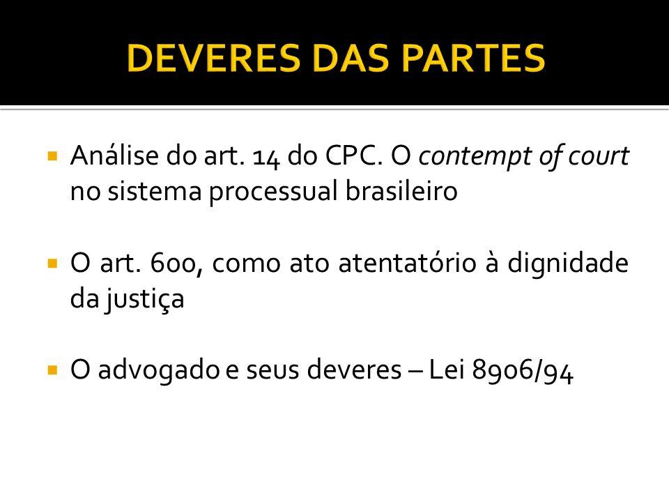 Análise do art.14 do CPC. O contempt of court no sistema processual brasileiro O art.