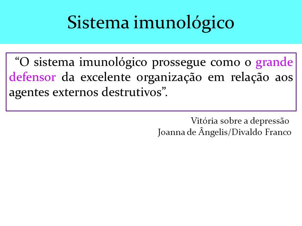 O sistema imunológico prossegue como o grande defensor da excelente organização em relação aos agentes externos destrutivos. Sistema imunológico Vitór