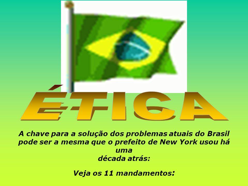 A chave para a solução dos problemas atuais do Brasil pode ser a mesma que o prefeito de New York usou há uma década atrás: Veja os 11 mandamentos :