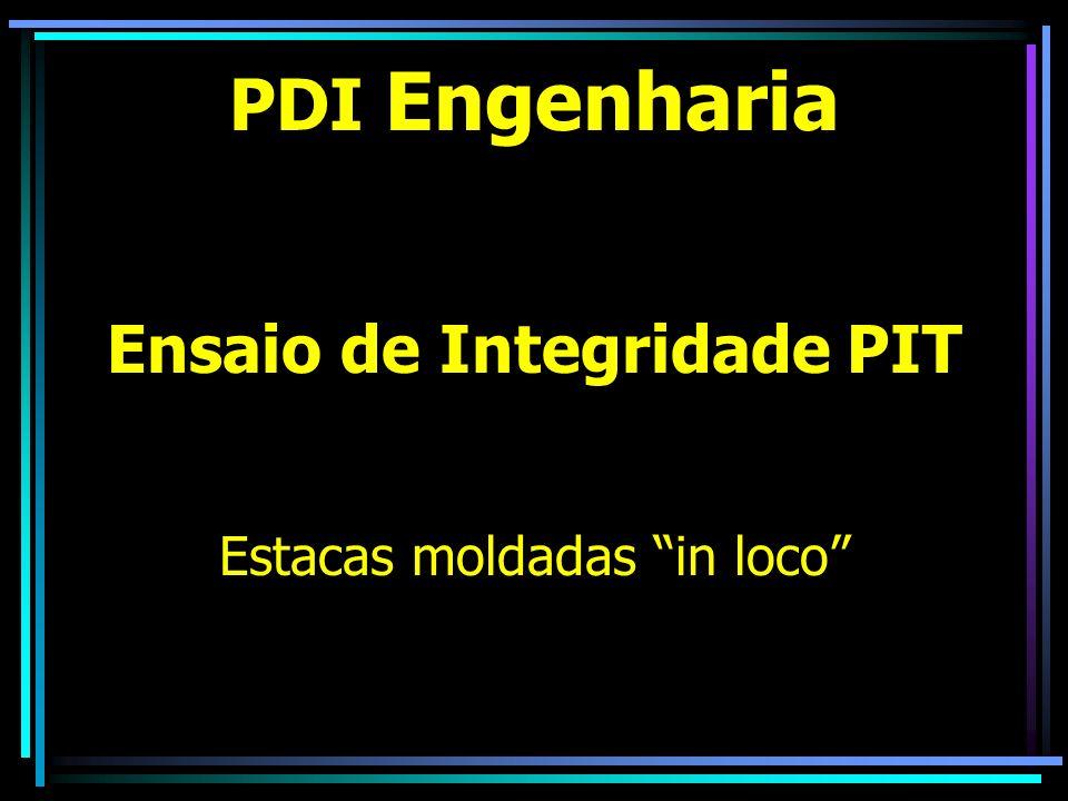 Ensaio de Integridade PIT Estacas moldadas in loco PDI Engenharia