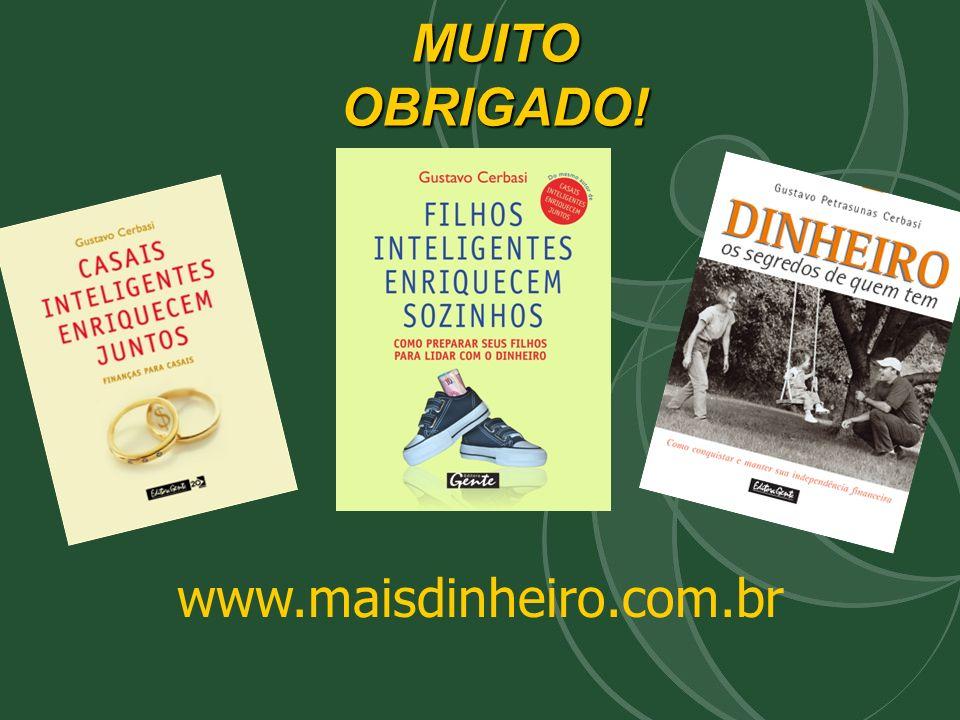 www.maisdinheiro.com.br MUITO OBRIGADO!