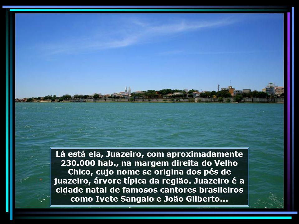 O rio no seu curso banha as cidades de Petrolina, em Pernambuco, e Juazeiro, na Bahia, que são unidas pela bela ponte de mais de 800 m de extensão, so
