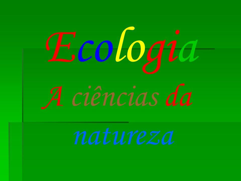 Ecologia A ciências da natureza