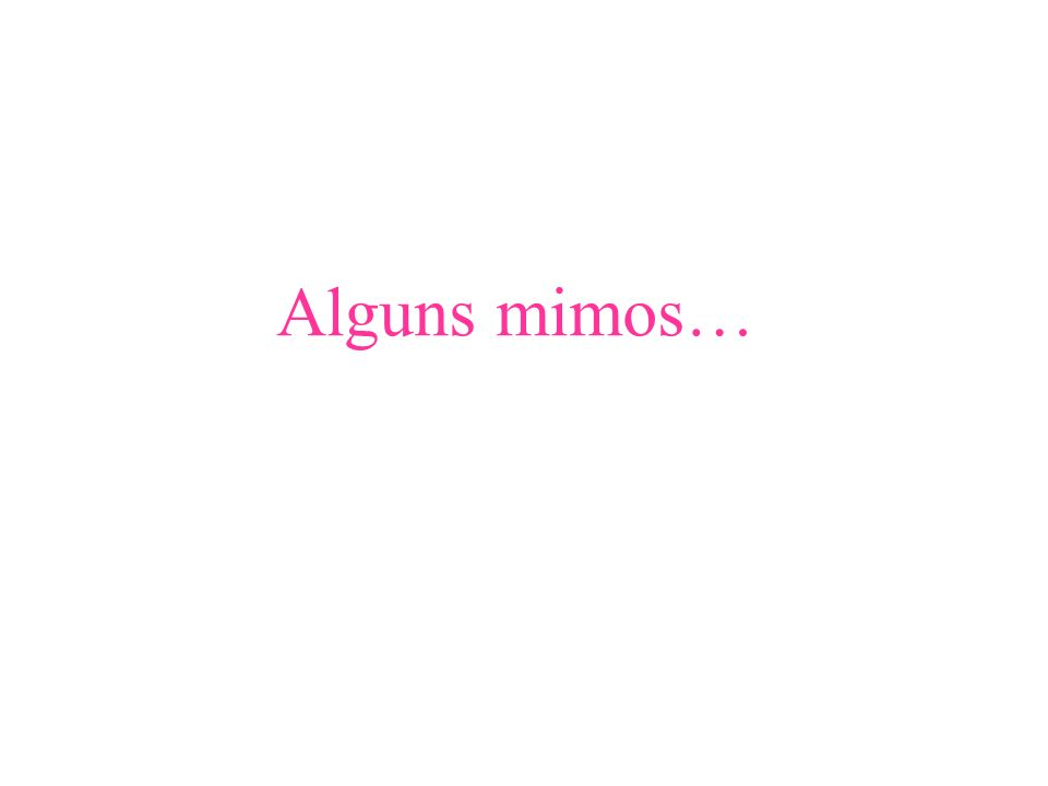 Alguns mimos…