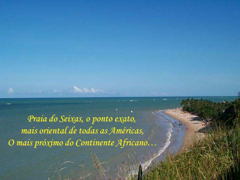 Ponta do Seixas, o marco do ponto mais oriental de todas as Américas, junto à Praia do Seixas… Ponta do Seixas, o marco do ponto mais oriental de toda