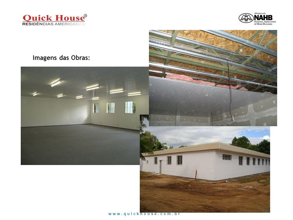 www.quickhouse.com.br Imagens das Obras: