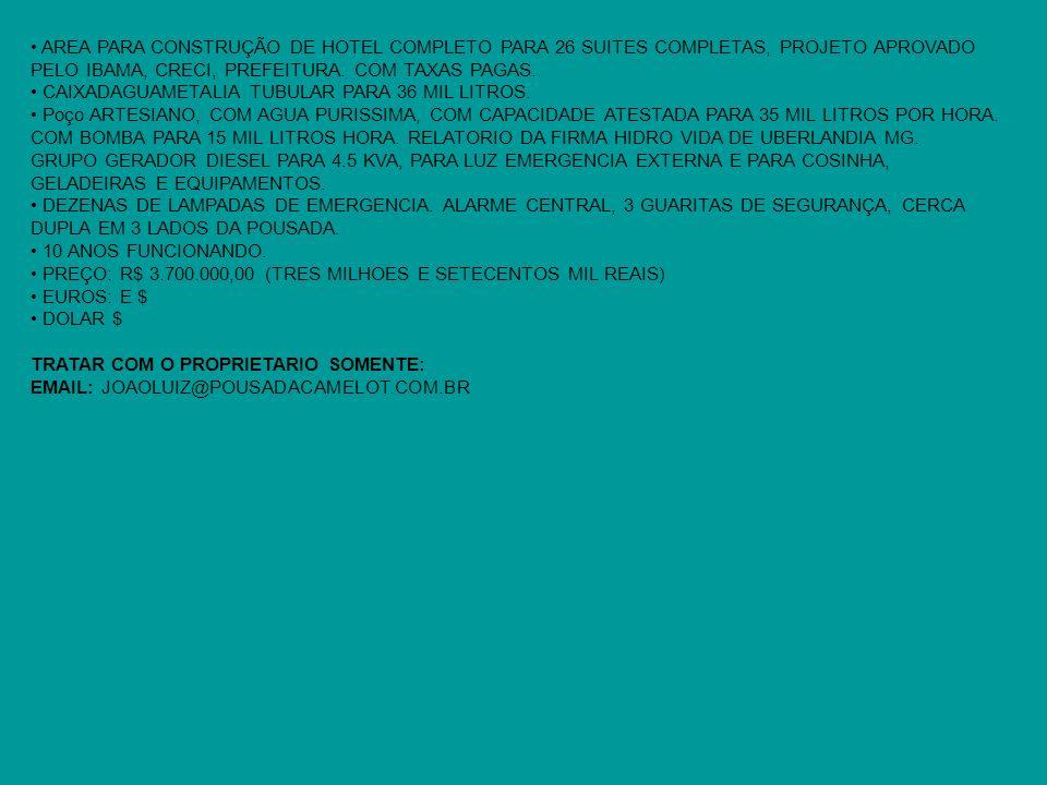 AREA PARA CONSTRUÇÃO DE HOTEL COMPLETO PARA 26 SUITES COMPLETAS, PROJETO APROVADO PELO IBAMA, CRECI, PREFEITURA.