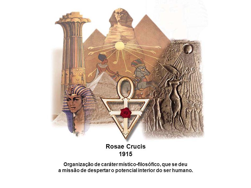 Rosae Crucis 1915 Organização de caráter místico-filosófico, que se deu a missão de despertar o potencial interior do ser humano.
