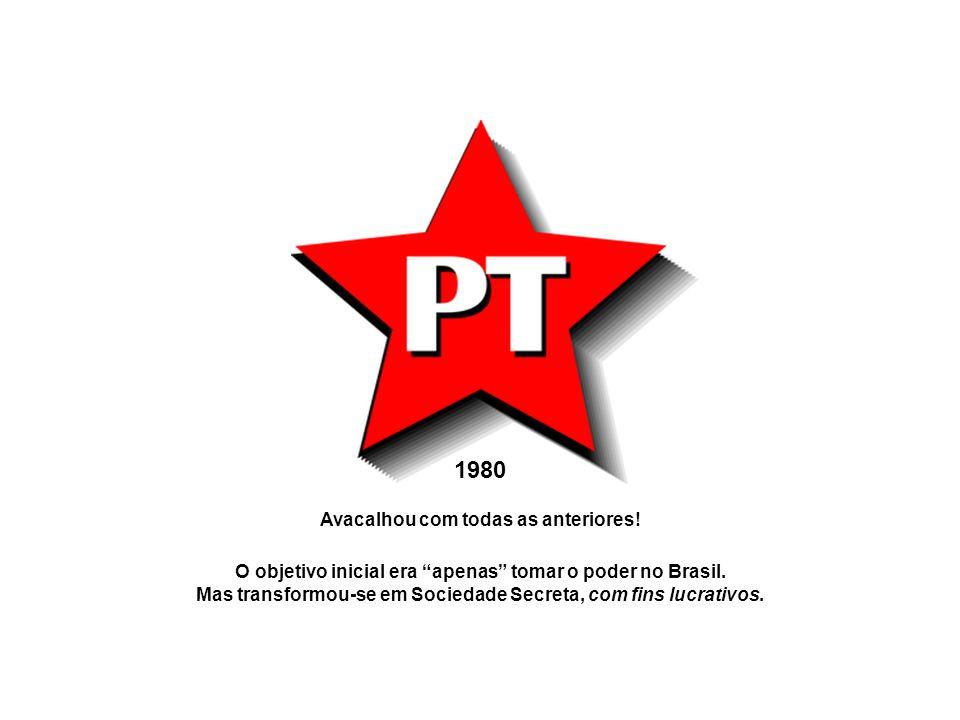 1980 Avacalhou com todas as anteriores! O objetivo inicial era apenas tomar o poder no Brasil. Mas transformou-se em Sociedade Secreta, com fins lucra