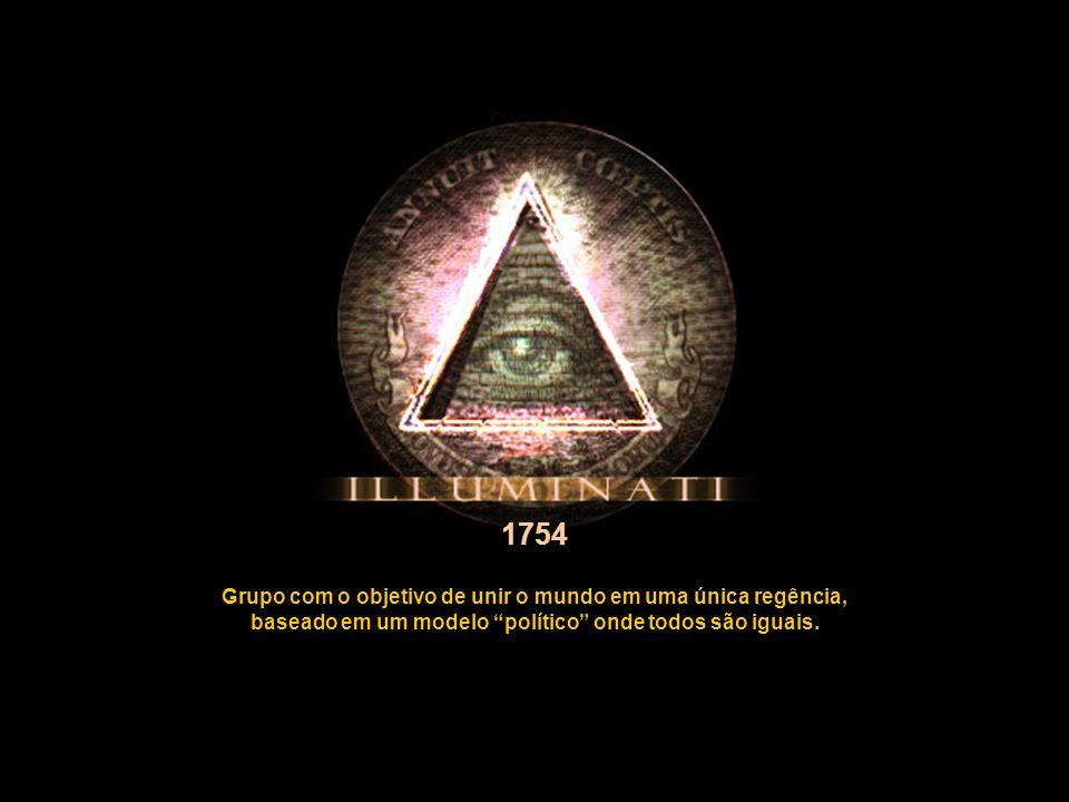 Grupo com o objetivo de unir o mundo em uma única regência, baseado em um modelo político onde todos são iguais. 1754