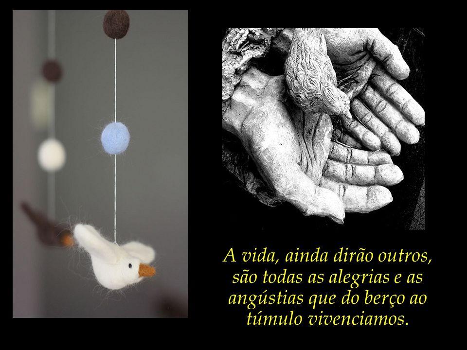 O essencial da vida talvez seja cultivar um coração bondoso. Diga-me a medida de compaixão que guardas na tua alma, e eu te direi quem és...