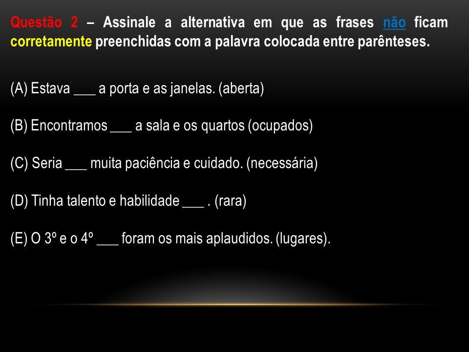 Questão 3 – Acerca do pronome relativo e do emprego da preposição, julgue as sentenças seguintes como verdadeiras (V) ou falsas (F) conforme a regência e, a seguir, marque a alternativa CORRETA.