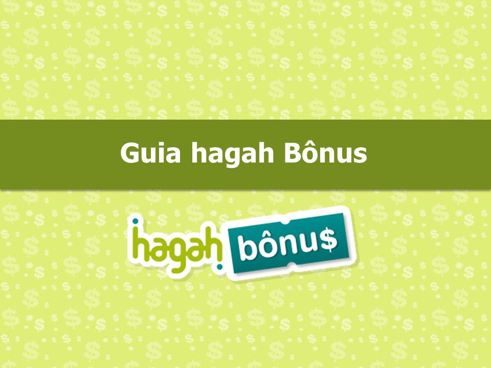 Guia hagah Bônus
