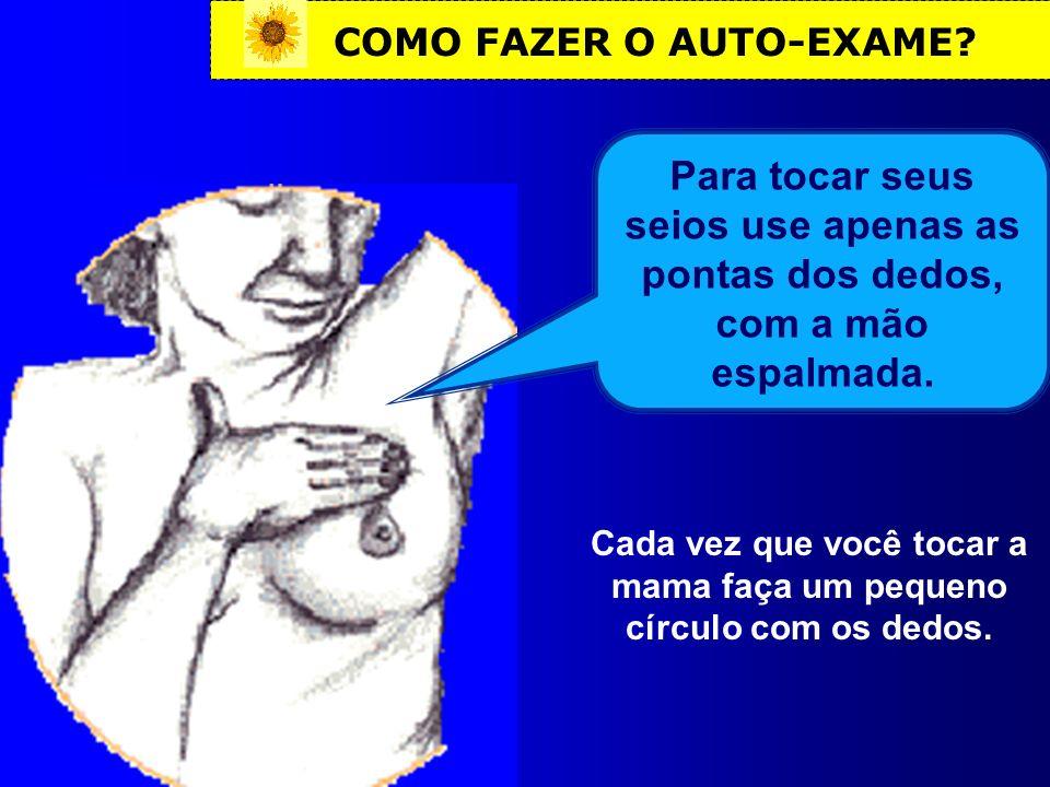 COMO FAZER O AUTO-EXAME.Movimentos da mão no auto-exame 1.