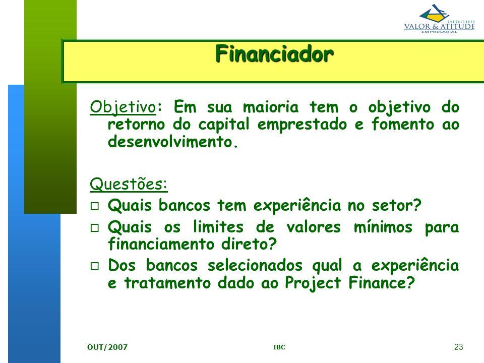 23 IBC OUT/2007 Objetivo: Em sua maioria tem o objetivo do retorno do capital emprestado e fomento ao desenvolvimento. Questões: o Quais bancos tem ex