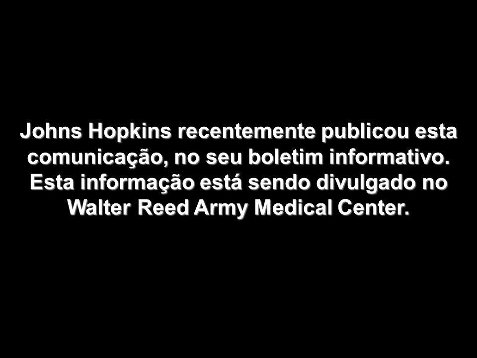 Johns Hopkins recentemente publicou esta comunicação, no seu boletim informativo.
