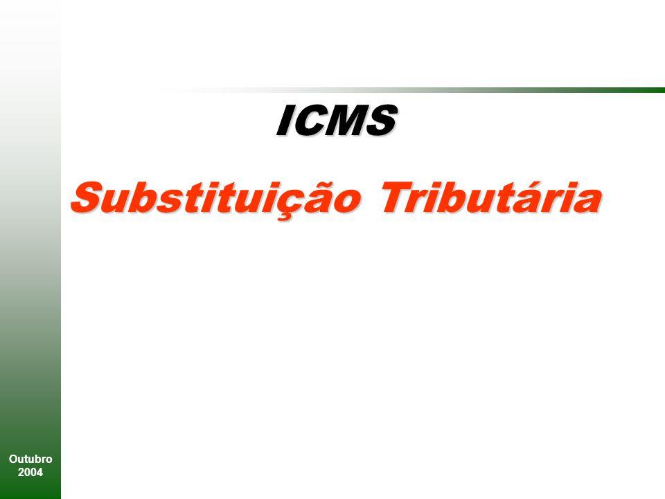 Outubro 2004 ICMS Substituição Tributária