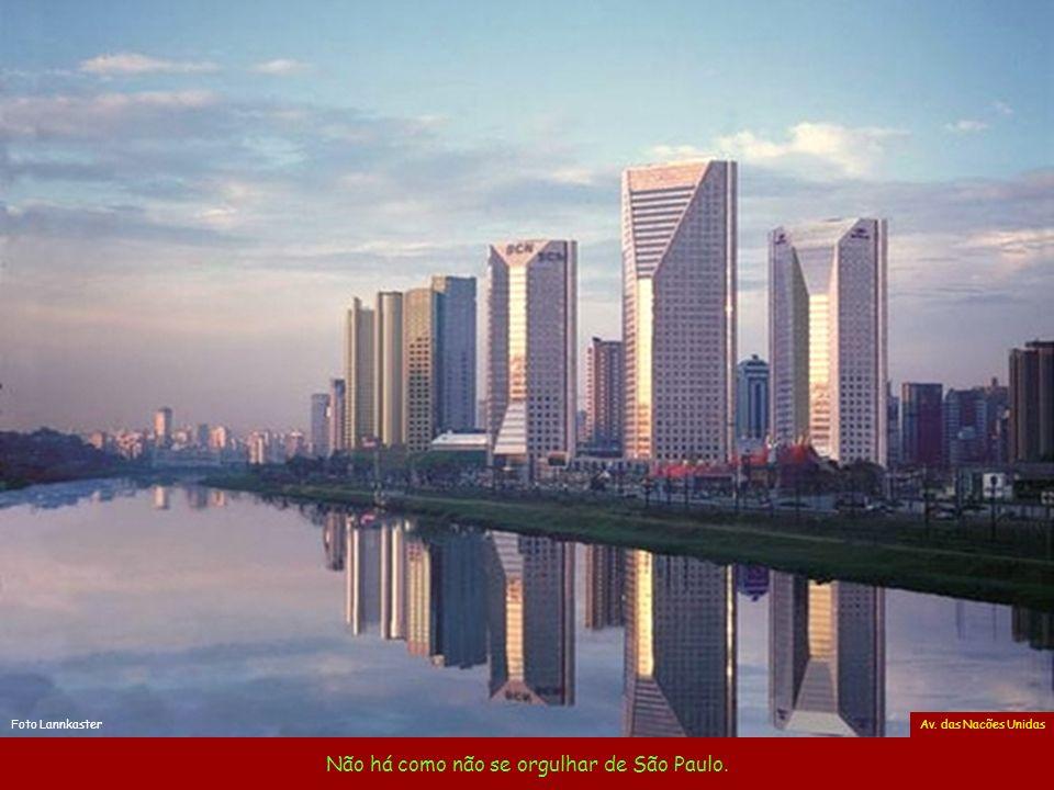 Não há como não se orgulhar de São Paulo. Av. das Nacões Unidas Foto Lannkaster