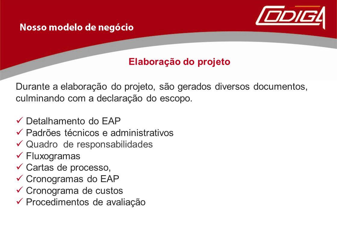 Elaboração do projeto Durante a elaboração do projeto, são gerados diversos documentos, culminando com a declaração do escopo. Detalhamento do EAP Pad