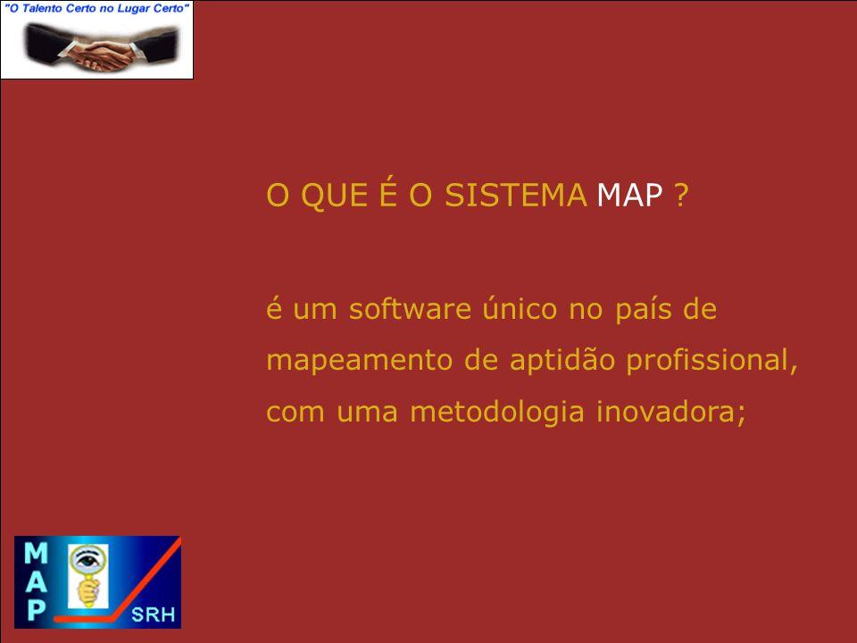 o MAP utiliza uma avalia ç ão matem á tico-estat í stico para comparar o resultado do testado com perfis padrões típicos dentre a População Brasileira; O QUE É O SISTEMA MAP ?