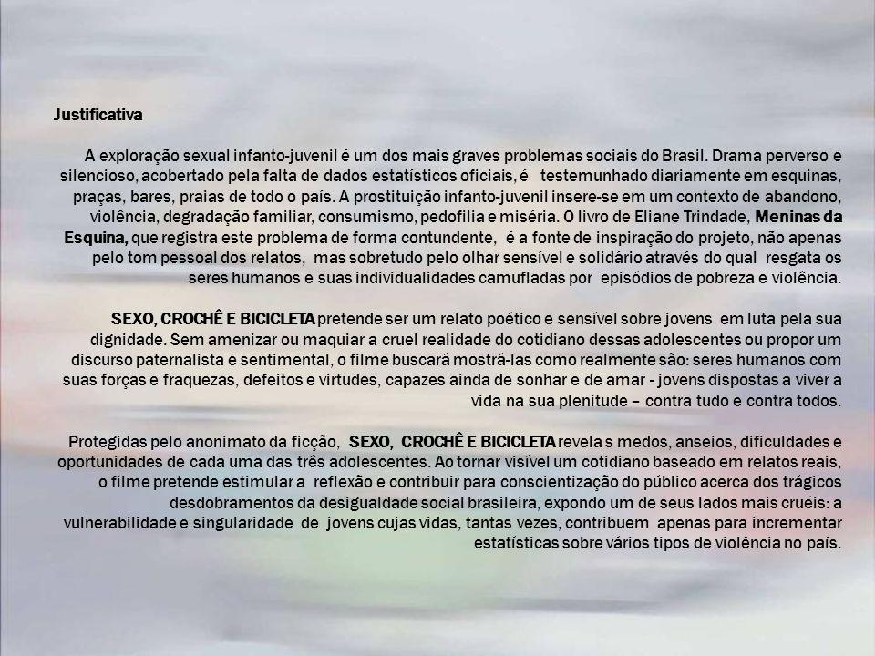Justificativa A exploração sexual infanto-juvenil é um dos mais graves problemas sociais do Brasil. Drama perverso e silencioso, acobertado pela falta