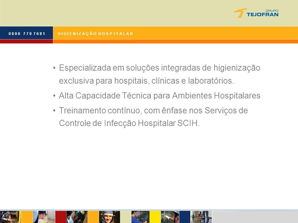 0 8 0 0 7 7 0 7 6 8 1H I G I E N I Z A Ç Ã O H O S P I T A L A R Especializada em soluções integradas de higienização exclusiva para hospitais, clínic