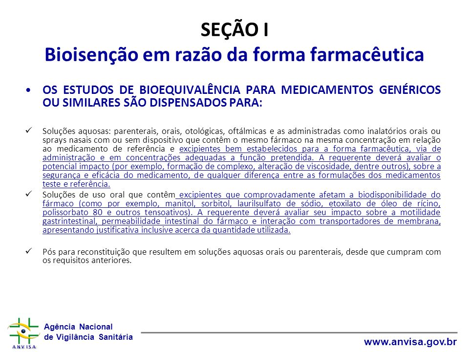 Agência Nacional de Vigilância Sanitária www.anvisa.gov.br SEÇÃO I Bioisenção em razão da forma farmacêutica OS ESTUDOS DE BIOEQUIVALÊNCIA PARA MEDICA