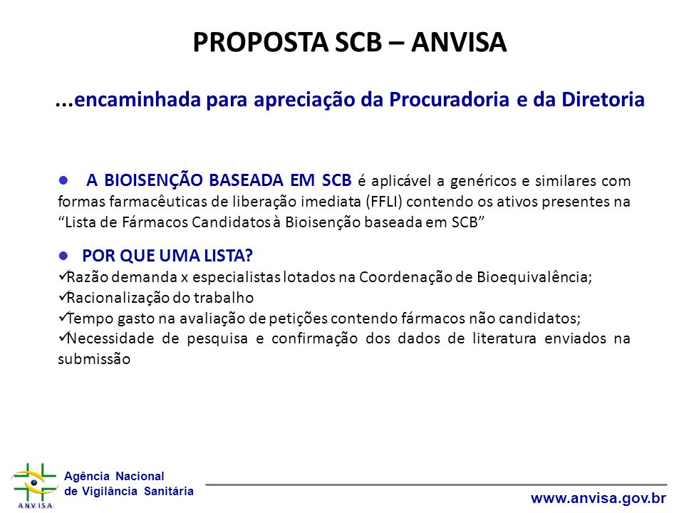 Agência Nacional de Vigilância Sanitária www.anvisa.gov.br PROPOSTA SCB – ANVISA...encaminhada para apreciação da Procuradoria e da Diretoria A BIOISE