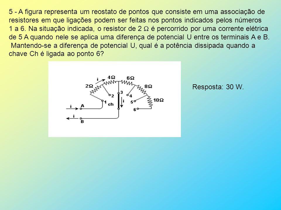 5 - A figura representa um reostato de pontos que consiste em uma associação de resistores em que ligações podem ser feitas nos pontos indicados pelos