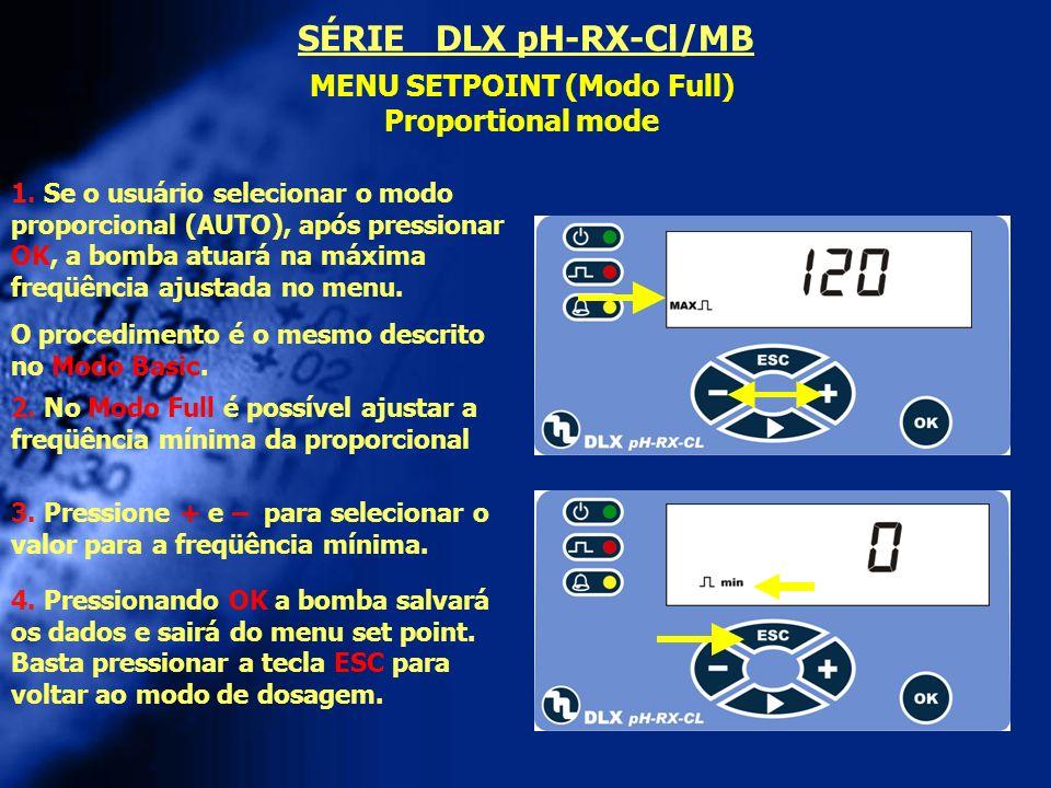 MENU SETPOINT (Modo Full) Proportional mode 2. No Modo Full é possível ajustar a freqüência mínima da proporcional 1. Se o usuário selecionar o modo p