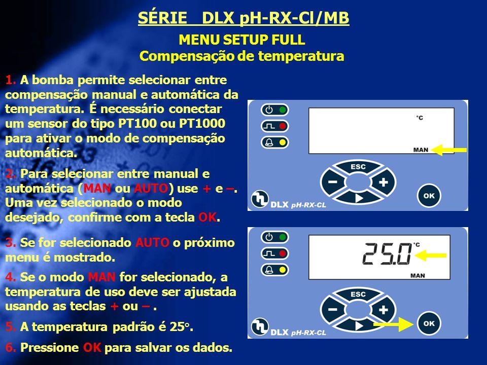 MENU SETUP FULL Compensação de temperatura 2. Para selecionar entre manual e automática (MAN ou AUTO) use + e –. Uma vez selecionado o modo desejado,