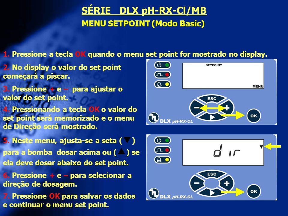 MENU SETPOINT (Modo Basic) modo Manual 2.Pressione + e – para selecionar o tipo de dosagem.