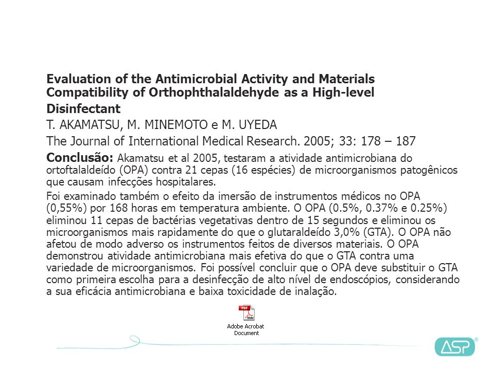 Ortho-phthalaldehyde: a possible alternative to glutaraldehyde for high level disinfection Journal of Applied Microbiology, 1999, 85, 039-1046 S.E.Wal