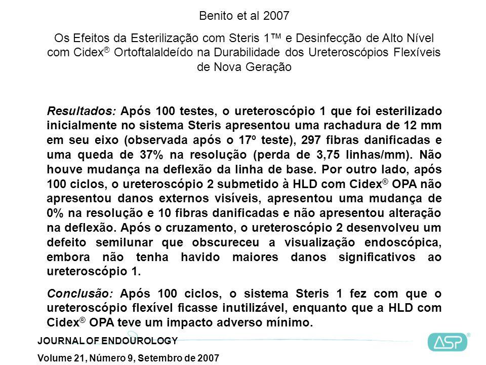 Benito et al 2007 Os Efeitos da Esterilização com Steris 1 e Desinfecção de Alto Nível com Cidex ® Ortoftalaldeído na Durabilidade dos Ureteroscópios