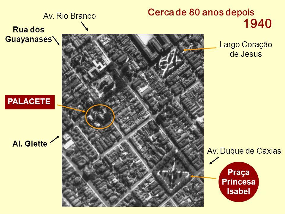 Cerca de 80 anos depois 1940 Al.Glette Rua dos Guayanases Av.