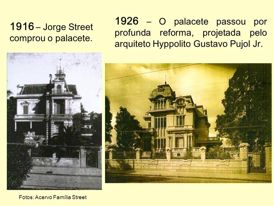 1926 – O palacete passou por profunda reforma, projetada pelo arquiteto Hyppolito Gustavo Pujol Jr.