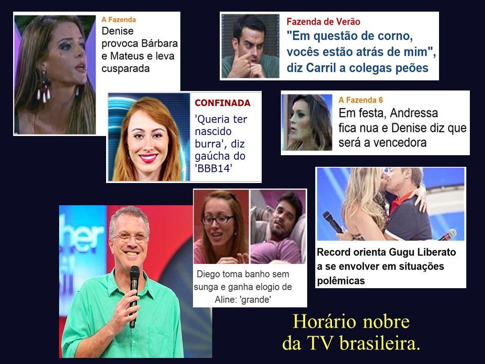 Horário nobre da TV brasileira.