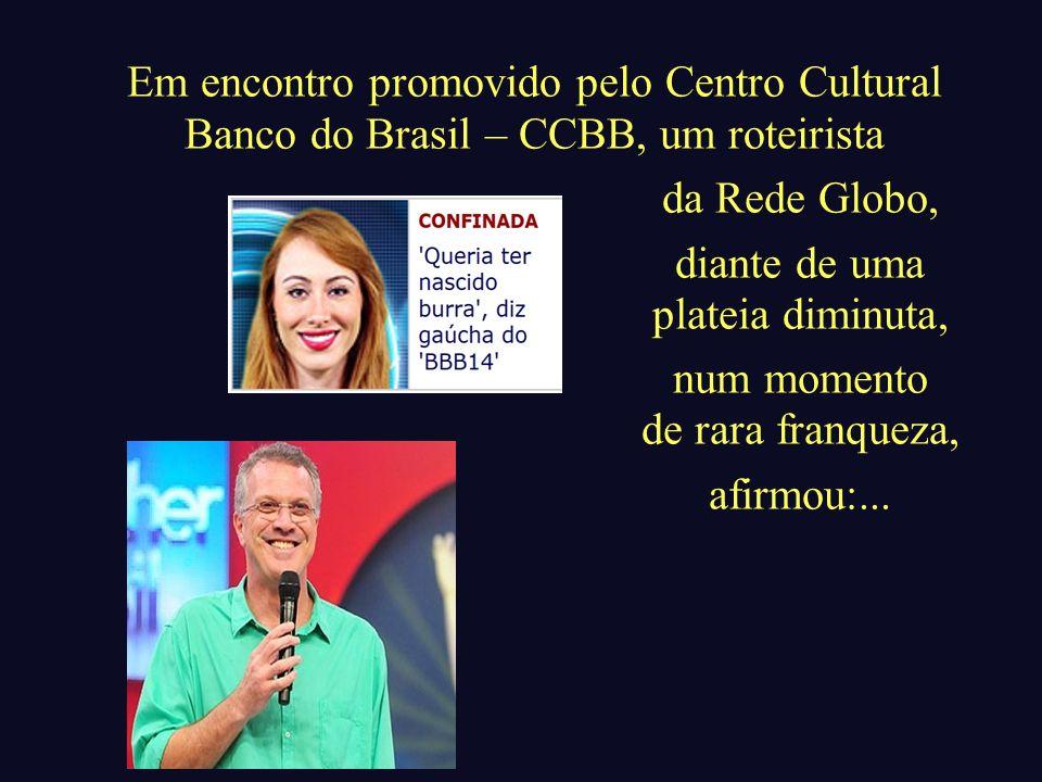 Parte 2 – Outro Brasil possível E DUCAR : do latim educare – 1.