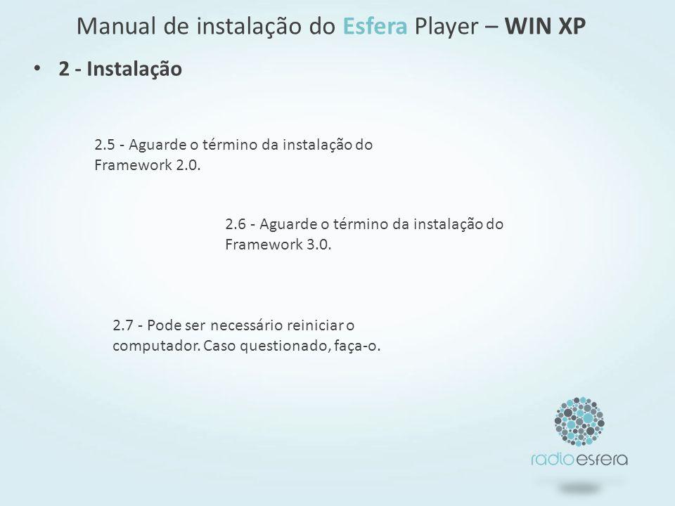2.5 - Aguarde o término da instalação do Framework 2.0.