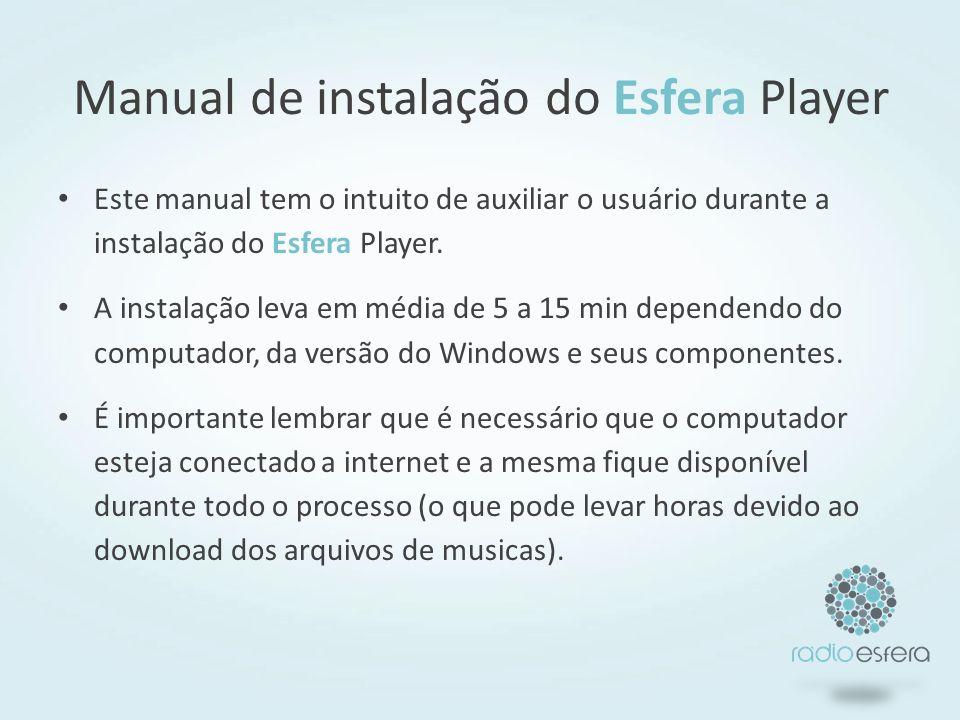 2.9 – Assistente para instalação Manual de instalação do Esfera Player – WIN XP 2 - Instalação
