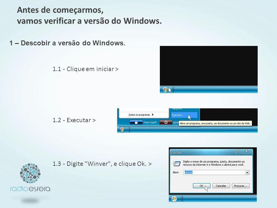 Antes de começarmos, vamos verificar a versão do Windows.