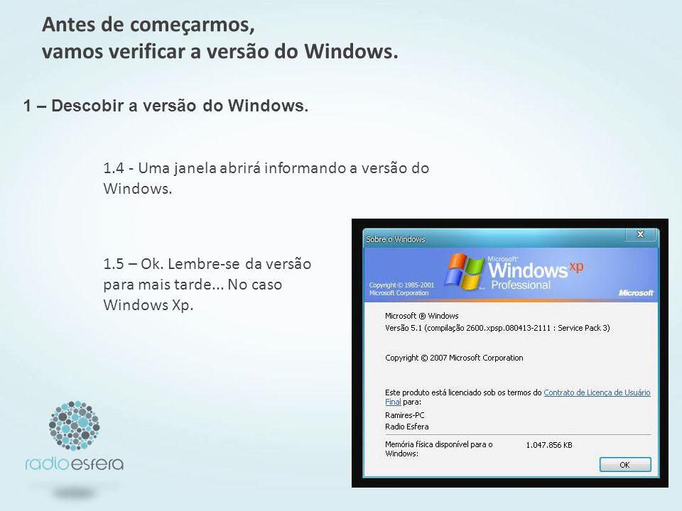 1.4 - Uma janela abrirá informando a versão do Windows.