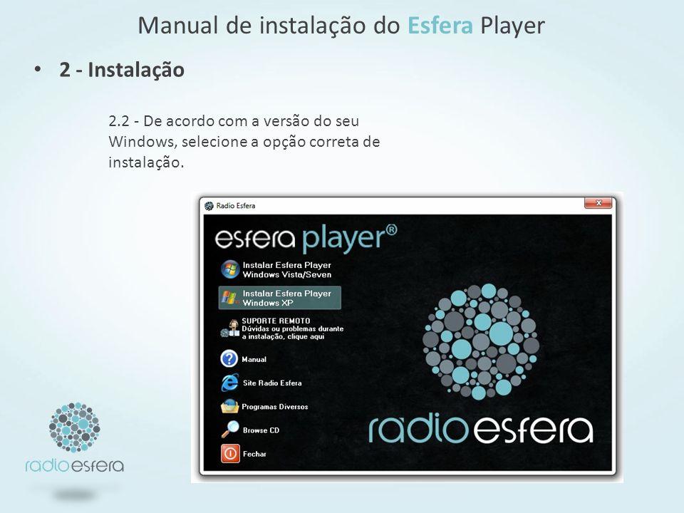 Manual de instalação do Esfera Player 2.2 - De acordo com a versão do seu Windows, selecione a opção correta de instalação.