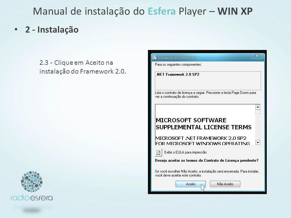 2.3 - Clique em Aceito na instalação do Framework 2.0. 2 - Instalação